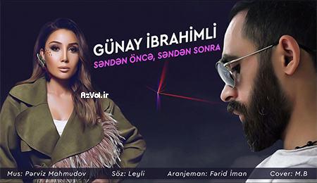 دانلود رمیکس آهنگ آذربایجانی جدید Gunay Ibrahimli به نام Senden Once Senden Sonra